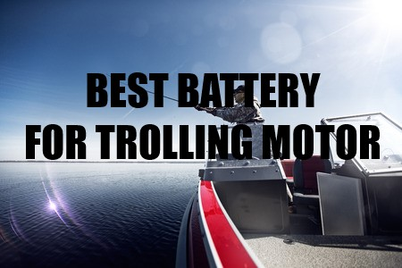 What is the best battery for a trolling motor for What is the best trolling motor battery