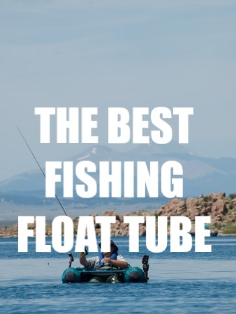 The Best Fishing Float Tube 2017 2018 Our Top 5 Options