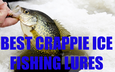 The Top 10 Best Ice Fishing Lures For Crappie