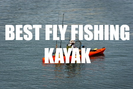 What makes a yak the best kayak for fly fishing my top 4 for Best fly fishing kayak